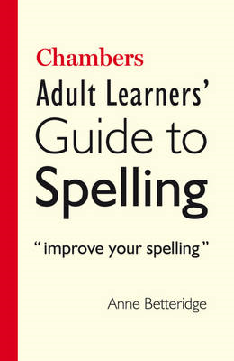 Chambers Adult Learner's Guide to Spelling (BOK)