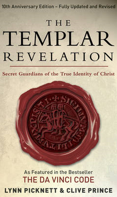 The Templar Revelation: Secret Guardians of the True Identity of Christ (BOK)
