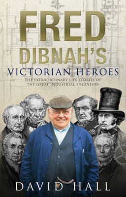 Fred Dibnah's Victorian Heroes (BOK)