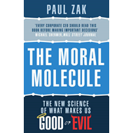 The Moral Molecule: The New Science of What Makes Us Good or Evil (BOK)