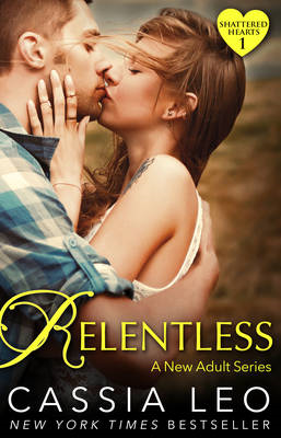 Relentless (Shattered Hearts 1) (BOK)