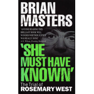 She Must Have Known: Trial of Rosemary West (BOK)