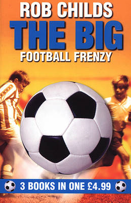 "The Big Football Frenzy: ""The Big Win"", ""The Big Fix"", ""The Big Freeze"" (BOK)"