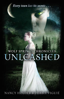 Wolf Springs Chronicles: Unleashed: Book 1 (BOK)