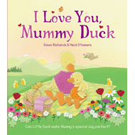 I Love You, Mummy Duck (BOK)