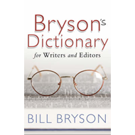 Bryson's Dictionary: for Writers and Editors (BOK)