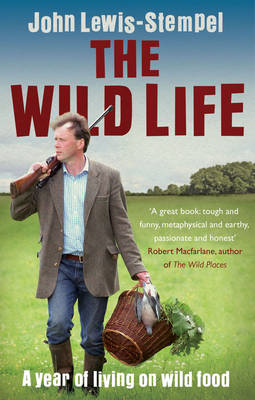 The Wild Life: A Year of Living on Wild Food (BOK)