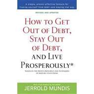 How to Get Out of Debt, Stay Out of Debt and Live Prosperous (BOK)