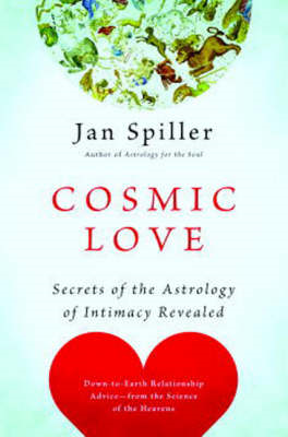 Cosmic Love: Secrets of the Astrology of Intimacy (BOK)