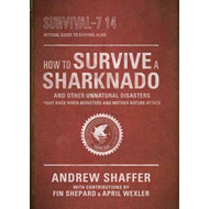 How to Survive a Sharknado and Other Unnatural Disasters (BOK)