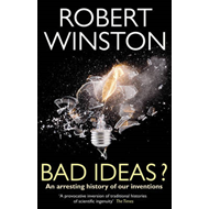 Bad Ideas?: An Arresting History of Our Inventions (BOK)