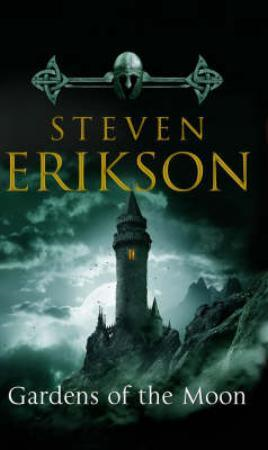 Gardens of the Moon: (Malazan Book Of The Fallen 1) (BOK)