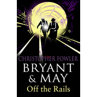 Bryant and May Off the Rails (BOK)