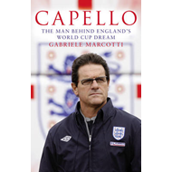 Capello: The Man Behind England's World Cup Dream (BOK)