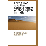 Lord Clive and the Establishment of the English in India (BOK)