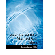 Studies New and Old of Ethical and Social Subjects (BOK)