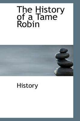 History of a Tame Robin (BOK)