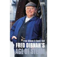 Fred Dibnah's Age of Steam (BOK)