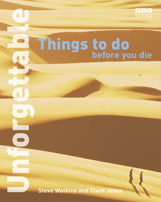 Unforgettable Things to Do Before You Die (BOK)