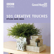 Good Homes 101 Creative Touches: Stylish Home Ideas (BOK)