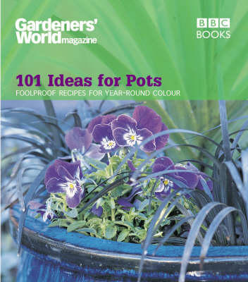 Gardeners' World - 101 Ideas for Pots (BOK)