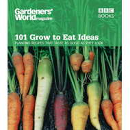 """Gardeners' World"" - 101 Grow to Eat Ideas: Planting Recipes That Taste as Good as They Look (BOK)"
