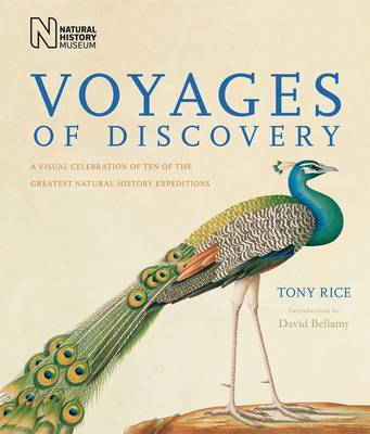Voyages of Discovery: A Visual Celebration of Ten of the Greatest Natural History Expeditions (BOK)