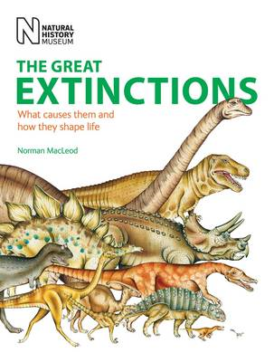 The Great Extinctions: What Causes Them and How They Shape Life (BOK)
