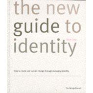 New Wolff Olins Guide to Identity: Corporate Identity, Retail Identity, Brand Identity, Organisation (BOK)