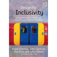 Design for Inclusivity: A Practical Guide to Accessible, Innovative and User-centred Design (BOK)