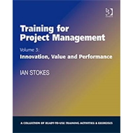 Training for Project Management: v. 3: Innovation, Value and Performance (BOK)