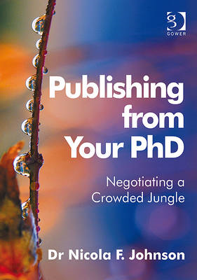 Publishing from Your PhD: Negotiating a Crowded Jungle (BOK)