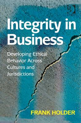 Integrity in Business: Developing Ethical Behavior Across Cultures and Jurisdictions (BOK)