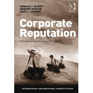 Corporate Reputation: Managing Opportunities and Threats (BOK)