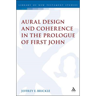 Aural Design and Coherence in the Prologue of First John (BOK)