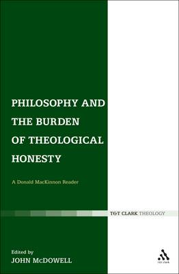 Philosophy and the Burden of Theological Honesty: A Donald MacKinnon Reader (BOK)
