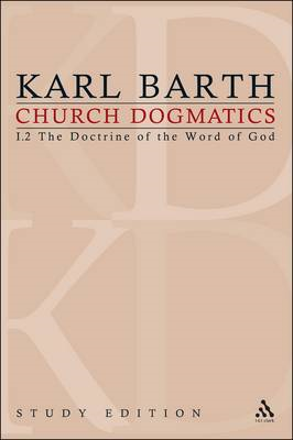 Church Dogmatics Study Edition 3: The Doctrine of the Word of God I.2 Sections 13-15 (BOK)