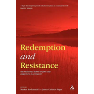 Redemption and Resistance: The Messianic Hopes of Jews and Christians in Antiquity (BOK)