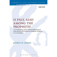 Is Paul Also Among the Prophets?: An Examination of the Relationship Between Paul and the Old Testam (BOK)