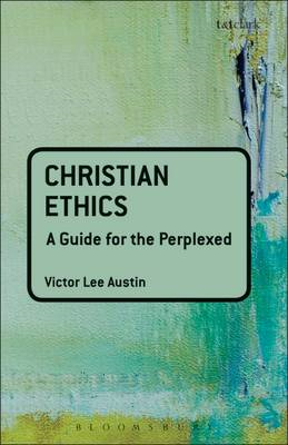 Christian Ethics: A Guide for the Perplexed (BOK)