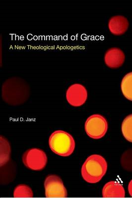 The Command of Grace: Foundations for a Theology at the Centre of Life (BOK)