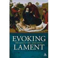 Evoking Lament: A Theological Discussion (BOK)