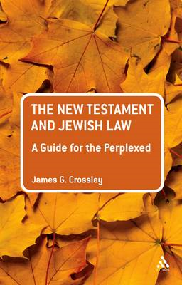The New Testament and Jewish Law: A Guide for the Perplexed (BOK)