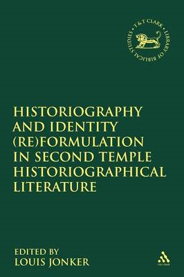 Historiography and Identity (Re)Formulation in Second Temple Historiographical Literature (BOK)