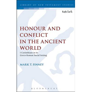 Honour and Conflict in the Ancient World: 1 Corinthians in Its Greco-Roman Social Setting (BOK)