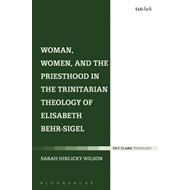 Woman, Women, and the Priesthood in the Trinitarian Theology of Elisabeth Behr-Sigel (BOK)