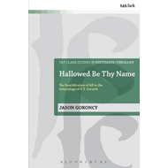 Hallowed be Thy Name: The Sanctification of All in the Soteriology of P.T. Forsyth (BOK)