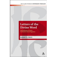 Letters of the Divine Word: The Perfections of God in Karl Barth's Church Dogmatics (BOK)