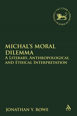 Michal's Moral Dilemma: A Literary, Anthropological and Ethical Interpretation (BOK)
