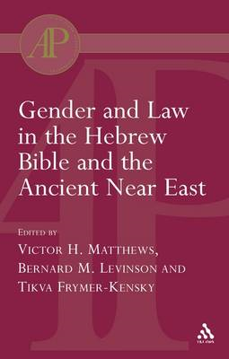 Gender and Law in the Hebrew Bible and the Ancient Near East (BOK)